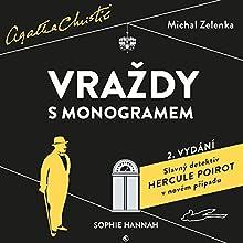Vraždy s monogramem: Slavný detektiv Hercule Poirot v novém případu (       UNABRIDGED) by Sophie Hannah Narrated by Michal Zelenka
