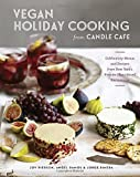 Vegan Holiday Cooking from Candle Cafe: Celebratory Menus and Recipes from New Yorks Premier Plant-Based Restaurants