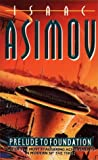 Isaac Asimov Prelude to Foundation (The Foundation Series)