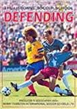 Defending (Soccer School) (0746024460) by Harvey, Gill
