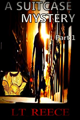 Book: A SUITCASE MYSTERY - PART I by LT Reece