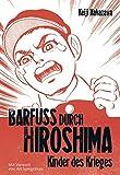 Barfuss durch Hisroshima 1. Carlsen Comics (355177501X) by Keiji Nakazawa
