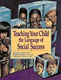 img - for Teaching Your Child the Language of Social Success book / textbook / text book