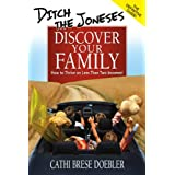 Ditch The Joneses, Discover Your Family: How to Thrive on Less Than Two Incomes! ~ Cathi Brese Doebler