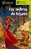 echange, troc Marie Bertherat, Johan Heliot, Xavier Mauméjean, Pascale Védère d'Auria, Collectif - Les ombres du Vésuve : Six histoires de volcans