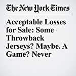 Acceptable Losses for Sale: Some Throwback Jerseys? Maybe. A Game? Never | Tyler Kepner