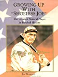 """Growing Up With """"Shoeless Joe"""" The Greatest Natural Player in Baseball History"""