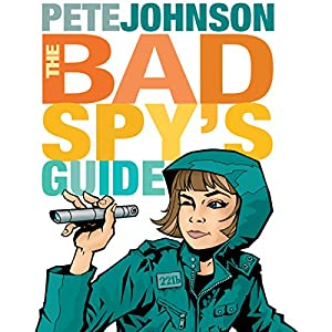 The Bad Spy's Guide Audiobook