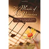 The Music of His Promises: Listening to God with Love, Trust, and Obedience ~ Elisabeth Elliot