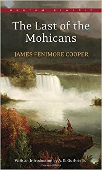 """an analysis of the last of the mohicans a novel by james fenimore cooper """"james fenimore cooper's the last of the mohicans presents a double  challenge to today's readers a work of historical fiction, it has become, in itself,."""