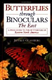 img - for Butterflies through Binoculars: The East A Field Guide to the Butterflies of Eastern North America (Butterflies Through Binoculars Series) book / textbook / text book