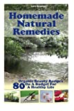 Homemade Natural Remedies: 80 Organic Beauty Recipes On A Budget For A Healthy Life: (Essential Oils, Diffuser Recipes and Blends, Aromatherapy) (Natural Remedies, Stress Relief) (Volume 3)