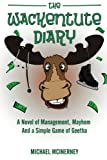 img - for The Wackentute Diary: A Novel of Management, Mayhem, and the Simple Game of Geetha book / textbook / text book