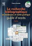 echange, troc Evelyne Mouillet - La recherche bibliographique en médecine et santé publique