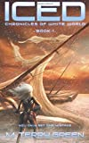 Iced: Chronicles of White World Book 1 (Volume 1)