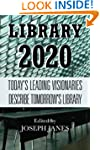 Library 2020: Today's Leading Visiona...