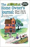 img - for The Home Owner's Journal : What I Did When I Did It (fourth edition) book / textbook / text book