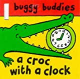 Croc with a Clock (Buggy Buddies) (0333744969) by Sharratt, Nick