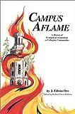 Campus Aflame: A History of Evangelical Awakenings in Collegiate Communities
