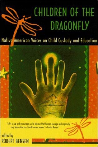 Children of the Dragonfly: Native American Voices on Child Custody and Education