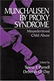 Munchausen by Proxy Syndrome: Misunderstood Child Abuse