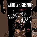 A Suspension of Mercy (       UNABRIDGED) by Patricia Highsmith Narrated by Simon Vance