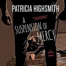 A Suspension of Mercy | Livre audio Auteur(s) : Patricia Highsmith Narrateur(s) : Simon Vance