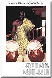 Atumpan: Drum-Talk (Kwame Okoampa-Ahoofe Jr.)
