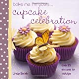 Bake me I'm Yours... Cupcake Celebration