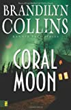 Coral Moon (Kanner Lake Series #2) (0310252245) by Collins, Brandilyn