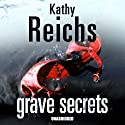 Grave Secrets Audiobook by Kathy Reichs Narrated by Katherine Borowitz