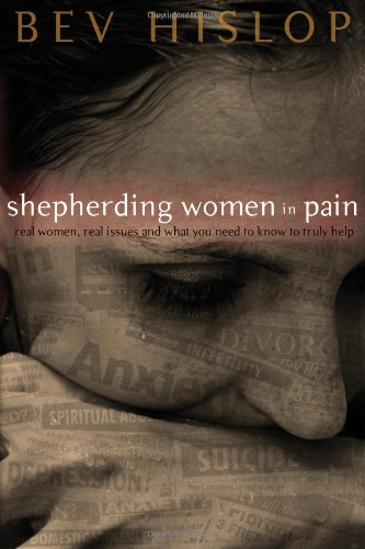 Shepherding Women In Pain: Real Women, Real Issues, And What You Need To Know To Truly Help front-390506