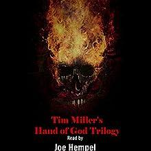 Tim Miller's Hand of God Trilogy Audiobook by Tim Miller Narrated by Joe Hempel