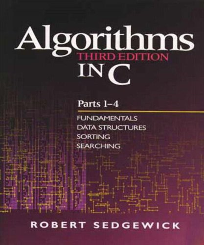 Algorithms in C, Parts 1-4: Fundamentals, Data Structure, Sorting, Searching (3rd Edition) (Pts. 1-4)