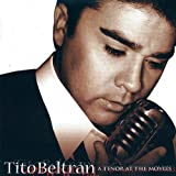 Tito Beltrán - A Tenor at the Movies