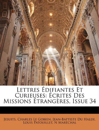 Lettres Édifiantes Et Curieuses: Écrites Des Missions Étrangères, Issue 34