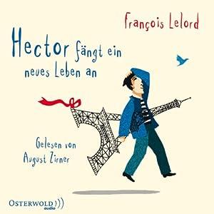 Hector fängt ein neues Leben an Hörbuch