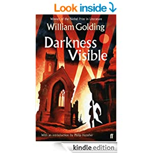 Darkness Visible With an introduction by Philip Hensher  Kindle edition by William Golding