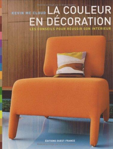 Livre la couleur en d coration les conseils pour - Livre decoration interieur ...
