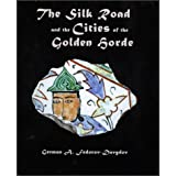 The Silk Road and the Cities of the Golden Horde