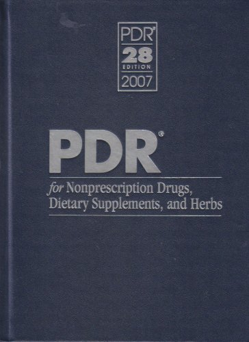 2007 Pdr For Nonprescription Drugs, Dietary Supplements, And Herbs
