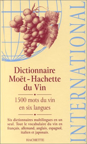 dictionnaire-moet-hachette-du-vin-international-hachette-wine-guides