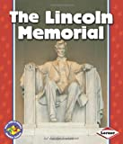 The Lincoln Memorial (Pull Ahead Books)