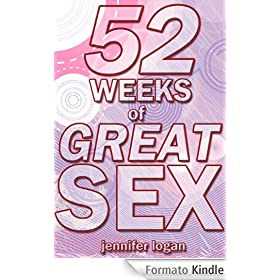 52 Weeks of Great Sex: A series of weekly scenarios to spice up your sex life (English Edition)