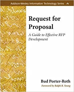 Request for Proposal: A Guide to Effective RFP Development: Bud Porter