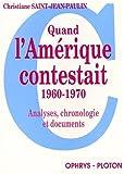 echange, troc Christiane Saint-Jean-Paulin - Quand l'Amérique contestait (1960-1970) : analyses, chronologie et documents