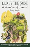 img - for Led by the Nose: A Garden of Smells book / textbook / text book