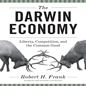 The Darwin Economy: Liberty, Competition, and the Common Good | [Robert H Frank]