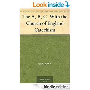 The A, B, C. With the Church of England Catechism