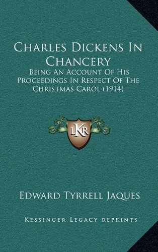 Charles Dickens in Chancery: Being an Account of His Proceedings in Respect of the Christmas Carol (1914)